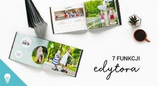 Jak zrobić fotoksiążkę w domu? Poznaj 7 podstawowych funkcji edytora!