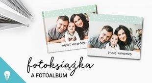 Fotoksiążka a fotoalbum – poznaj różnice i wybierz odpowiedni produkt