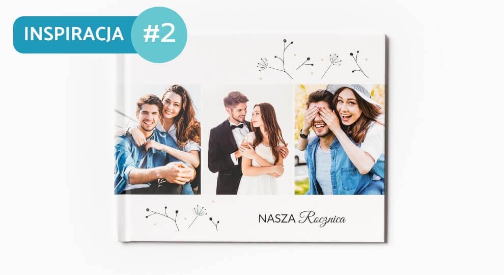 Fotoksiążka na rocznice ślubu sprawdzi się idealnie