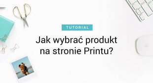 Jak wybrać produkt na stronie Printu?