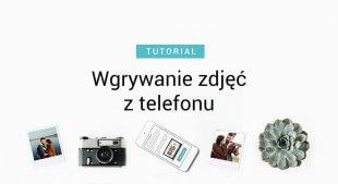 Wgrywanie zdjęć do edytora z telefonu