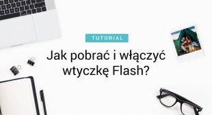 Jak odblokować wtyczkę Adobe Flash Player w Chrome, Firefox i Safari?