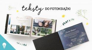 Dedykacja do fotoksiążki, albumu na prezent – cytaty i opisy do zdjęć