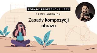 Podstawy fotografii cz. I: Proste zasady kompozycji i kadrowania zdjęć