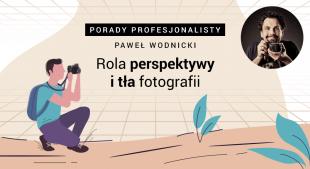 Fotografia dla początkujących cz. II: Jak zrobić ładne zdjęcia?